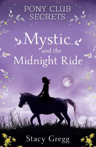 Mystic and the Midnight Ride (Pony Club Secrets, Book 1) by Gregg, Stacy (January 2, 2014) Paperback