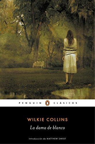 La dama de blanco (Los mejores clásicos) por Wilkie Collins