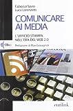 Comunicare ai media. L'ufficio stampa nell'era del Web 2.0
