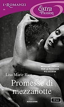 Promesse di mezzanotte (I Romanzi Extra Passion) (Men of Midnight Vol. 2) di [Rice, Lisa Marie]