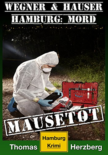 Mausetot: Wegner & Hauser: Hamburg: Mord (German Edition) por Thomas Herzberg