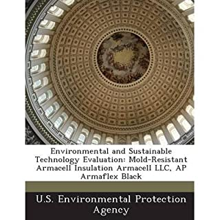 Environmental and Sustainable Technology Evaluation: Mold-Resistant Armacell Insulation Armacell LLC, AP Armaflex Black (Paperback) - Common