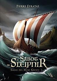 Sagas des mers grises, tome 1 : Le sabot de Sleipnir par Pierre Efratas