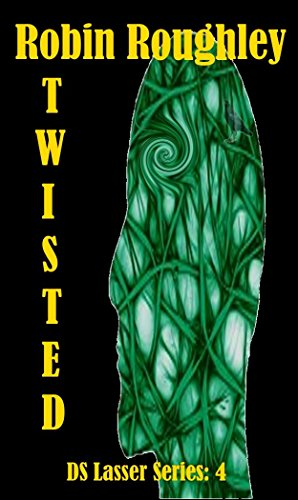 Twisted The DS Lasser series. Volume four.: Robin Roughley by [Roughley, Robin]