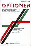 Optionen. Grundlagen und Strategien für das Optionsgeschäft in der Schweiz und in Deutschland