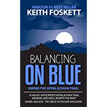 Balancing on Blue : A Thru-Hiking Adventure on the Appalachian Trail (English Edition)