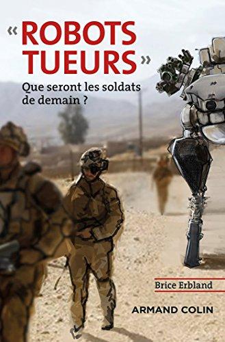 Robots tueurs - Que seront les soldats de demain ?