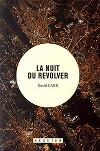 vignette de 'La nuit du revolver (David Carr)'