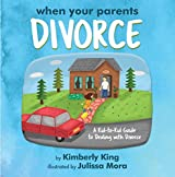 When Your Parents Divorce: A Kid-to-Kid Guide to Dealing with Divorce (kid-to-kid guides)