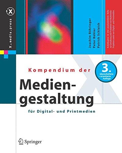 Kompendium der Mediengestaltung für Digital- und Printmedien (X.media.press)