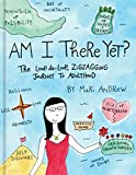 #2: Am I There Yet? (@bymariandrew)