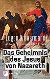 Das Geheimnis des Jesus von Nazareth: Eugen Drewermann antwortet jungen Menschen - Eugen Drewermann