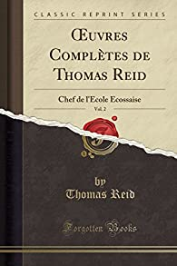 Oeuvres Complètes de Thomas Reid, tome 2 par Thomas Reid