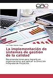 La implementación de sistemas de gestión de la calidad: Recomendaciones para...