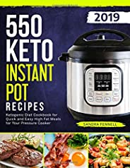 550 Keto Instant Pot Recipes: Ketogenic Diet Cookbook For Quick And Easy High Fat Meals For Your Pressure Cooker (Keto Instant Pot Cookbook)