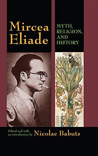 Mircea Eliade: Myth, Religion, and History (English Edition) eBook ...