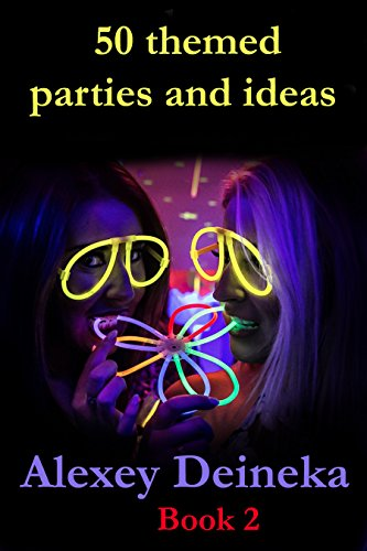 50 themed parties and ideas (English Edition)
