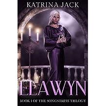 Elawyn: Book I of The Songstress Trilogy