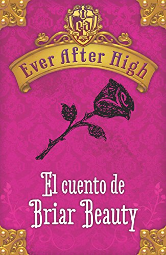 Ever After High. El cuento de Briar Beauty por Shannon Hale