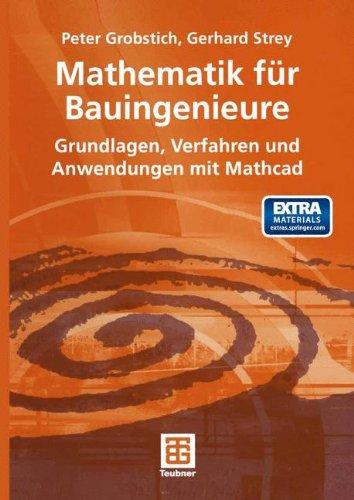 Mathematik für Bauingenieure: Grundlagen, Verfahren und Anwendungen mit Mathcad (German Edition)