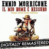 My Name is Nobody - Il Mio Nome è Nessuno (Original Motion Picture Soundtrack)