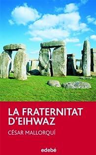 La Fraternitat D'Eihwaz par  César Mallorquí del Corral