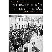 Guerra y represión en el sur de España: Entre la historia y la memoria