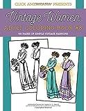 Vintage Women: Adult Coloring Book #8: Simple Vintage Fashions: Volume 8 (Vintage Women: Adult Coloring Books)