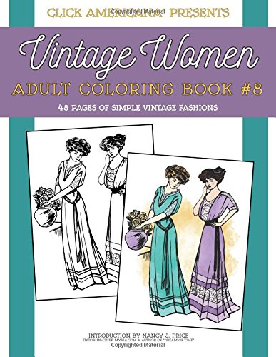 Vintage Women: Adult Coloring Book #8: Simple Vintage Fashions: Volume 8 (Vintage Women: Adult Coloring Books)