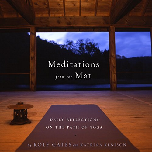 Meditations From The Mat: A Daily Guide for the Practice of Yoga por Rolf Gates