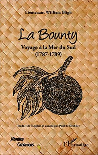 La Bounty : Voyage à la Mer du Sud (1787-1789) par William Bligh