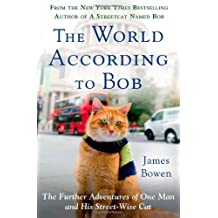 The World According to Bob: The Further Adventures of One Man and His Streetwise Cat by James Bowen (2014-05-27)