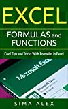 Excel Formulas And Functions: Cool Tips and Tricks With Formulas in Excel (English Edition)