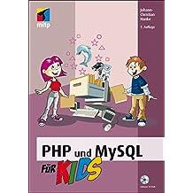 PHP und MySQL für Kids (mitp für Kids)