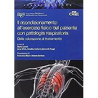 Il ricondizionamento all'esercizio fisico del paziente con patologia respiratoria. Dalla