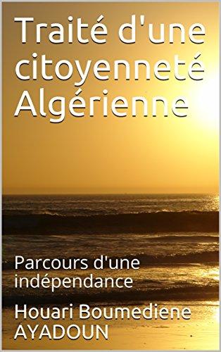 Couverture du livre Traité d'une citoyenneté Algérienne: Parcours d'une indépendance  (Les lettres des pensées Libres t. 5)