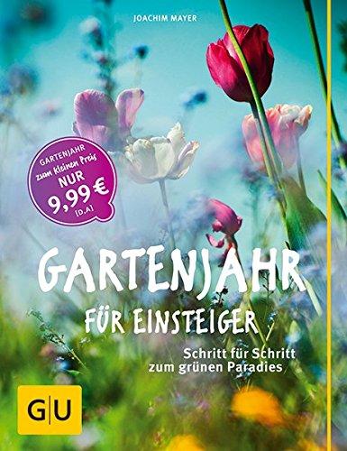 Preisvergleich Produktbild Gartenjahr für Einsteiger: Schritt für Schritt zum grünen Paradies