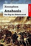 Anabasis: Der Zug der Zehntausend - Xenophon