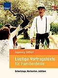 Lustige Vortragstexte für Familienfeste: Geburtstage, Hochzeiten, Jubiläen - Ingeborg Düffert
