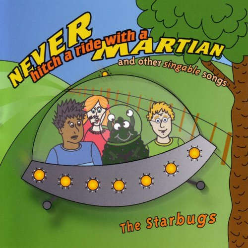 Never Hitch a Ride with a Martian & Other Singable Songs -