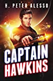 Captain Hawkins (The Jamie Hawkins Saga Book 1) by H. Peter Alesso