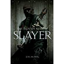 Bloody Reign of Slayer by Joel McIver (2010-10-01)