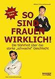 So sind Frauen WIRKLICH! (Amazon.de)