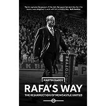 Rafa's Way: The Resurrection of Newcastle United (English Edition)
