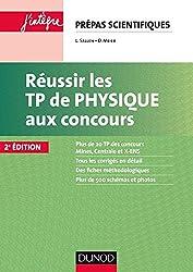 Réussir les TP de Physique aux concours - 2e éd.
