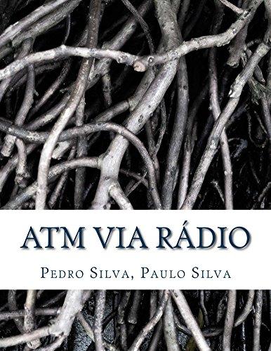 ATM via Rádio: Wireless Asynchronous Transfer Mode (ATM) Networking (Portuguese Edition) por Pedro Silva