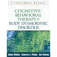 Cognitive-Behavioral Therapy for Body Dysmorphic Disorder