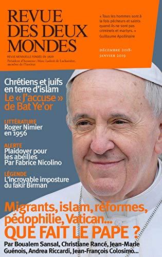 Revue des Deux Mondes décembre 2018 janvier 2019: Que fait le pape ? par Jean-Luc Macia