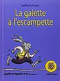 La galette à l'escampette / Geoffroy de Pennart | Pennart, Geoffroy de (1951-....). Auteur