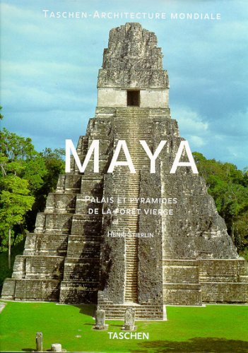 MAYA. Palais et pyramides de la forêt vierge
